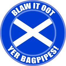 "BLAW IT OOT YER BAGPIPES! 4"" SCOTLAND SCOTTISH FLAG STICKER"