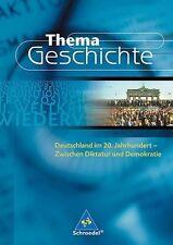 Thema Geschichte. Deutschland im 20. Jahrhundert von Ulrich Scholz (2006,...