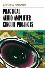 Practical Audio Amplifier Circuit Projects, Singmin 9780750671491 New.=