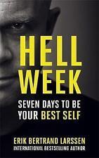 Hell Week: Seven days to be your best self by Erik Bertrand Larssen (Paperback,