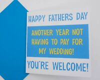 Not Having To Pay For Wedding Fathers Day Greeting Card - UK Printed - Free P&P