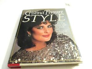 CRISTINA FERRARE STYLE: HOW TO HAVE IT IN EVERY PART OF By Sherry Suib Cohen