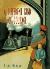 A Different Kind of Courage by Ellen Howard (1996, Hardcover)