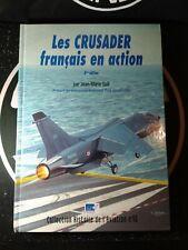 Crusader Francais en Action  - Lela Presse - Gall - Histoire Aviation n°16