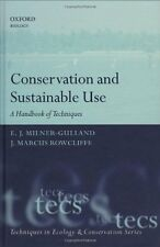 Conservation and Sustainable Use: A Handbook of Techniques (Techniques in Ecolog