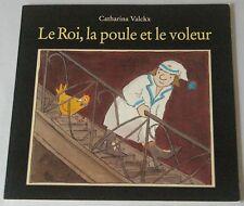 ECOLE DES LOISIRS - ROI, LA POULE ET LE VOLEUR - Par Catharina Valckx