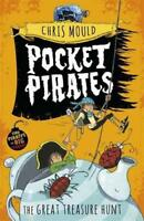 The Great Treasure Hunt: Book 4 (Pocket Pirates) by Mould, Chris Paperback Boo