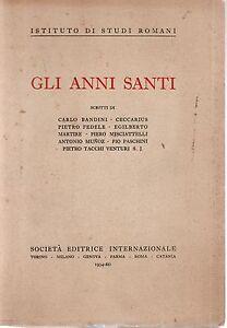 AA.VV.-GLI ANNI SANTI  SOC. EDITRICE INTERNAZIONALE 1934-L4133