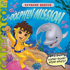 "Extreme Rescue: Dolphin Mission (""Go Diego Go!""), Nickelodeon, New Book"