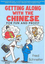 Getting Along With the Chinese: For Fun and Profit (Travel/China)-ExLibrary