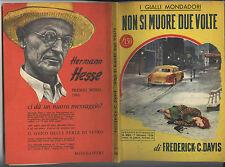 I GIALLI MONDADORI 7/1/1956 N.362  - FREDERICK C.DAVIS - NON SI MUORE DUE VOLTE