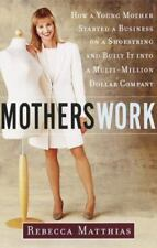 Motherswork: How A Young Mother Started A Business On A Shoestring And Built It