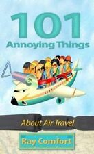 101 Annoying Things about Air Travel by Ray Comfort (2007, Paperback)