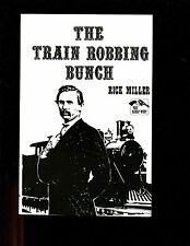 THE TRAIN ROBBING BUNCH. ( Capt. Eugene Bunch,soldier & train robber) SB, VG