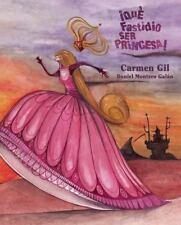 Que Fastidio Ser Princesa! by Carmen Gil (2012, Hardcover)
