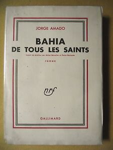 JORGE AMADO BAHIA DE TOUS LES SAINTS TRAD. DE BERVEILLER HOURCADE BRÉSIL 1949