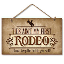 Western Lodge Cabin Decor Ain't My First Rodeo Wood Sign With Braided Rope Cord