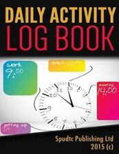 Daily Activity Log Book by Spudtc Publishing Ltd (2015, Paperback)