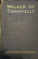 WALKER OF TINNEVELLY ( India ) AMY WILSON-CARMICHAEL SIGNED