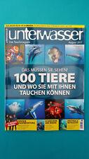 Unterwasser August/08/2017 Das Tauchmagazin ungelesen 1A abs. TOP