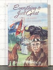 Everything Is Just Great : A Story of Faith, Adventure, and Success 1985 Hc 1761