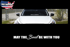 "May the boost sticker 23"" Windshield JDM acura honda lowered car subaru decal VW"