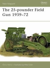New Vanguard: The 25-Pounder Field Gun, 1939-72 48 by Chris Henry (2002, Paperb…