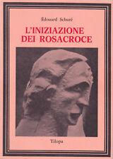 Edouard Schure. L'iniziazione dei Rosacroce. Tilopa, 1985 (Esoterismo)