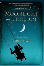 Moonlight on Linoleum: A Daughter's Memoir - New - Helwig, Terry - Hardcover