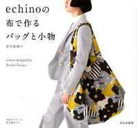 Bags and Goods made from Echino Fabrics - Japanese Craft Book