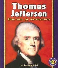 Thomas Jefferson: Una Vida De Patriotismo A Life of Patriotism (Libros Para Avan