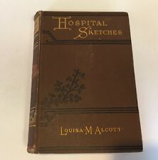 1885 Louisa May Alcott Hospital Sketches Book