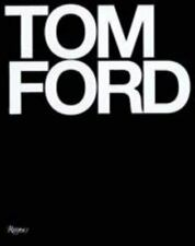 Tom Ford by Tom Ford and Bridget Foley (2008, Hardcover)