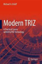 Modern Triz: A Practical Course With Easytriz Technology: By Michael A. Orloff