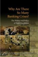 Why Are There So Many Banking Crises?: The Politics and Policy of Bank Regulatio