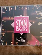 Stan Rogers cd Remembering Stan Rogers ,An East Coast Tribute