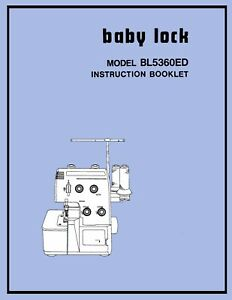 BABY LOCK BL5360E  BL5360ED (by Juki)  INSTRUCTION MANUAL * CD or Download