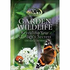 Garden Wildlife: Revealing Your Garden's Secrets - Paperback / softback NEW Ches