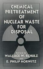 Chemical Pretreatment of Nuclear Waste for Disposal (2012, Paperback)