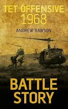 TET OFFENSIVE 1968 (Battle Story), Rawson, Andrew, New Book
