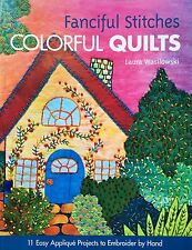 FANCIFUL STITCHES: Colorful Quilts Laura Wasilowski Appliqué Projects Embroidery