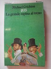 CRICHTON - 1855 LA GRANDE RAPINA AL TRENO - ED.GARZANTI  - 1°ED.1979
