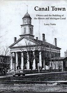 CANAL TOWN Ottawa and the Building of .. Illinois and Michigan Canal LARRY NATTA