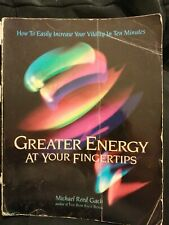 Greater Energy at Your Fingertips, How to Easily Increase Your Vitality In 10min