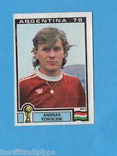 ARGENTINA'78 - PANINI - Figurina n.76- TOROCSIK - UNGHERIA -Recuperata
