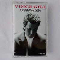 Vince Gill Cassette I Still Believe In You
