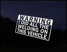 Warning I Did The Welding Car Decal Sticker JDM Vehicle  Bumper Graphic Funny