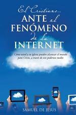 El Cristiano... Ante El Fenomeno de la Internet (Paperback or Softback)