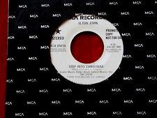 ELTON JOHN~ STEP INTO CHRISTMAS~ RARE PROMO~ VG+~ MCA~ 65018 ~ POP 45
