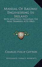 Manual de Ingeniería Ferroviaria en Irlanda: con apéndices, incluidos los irlandeses